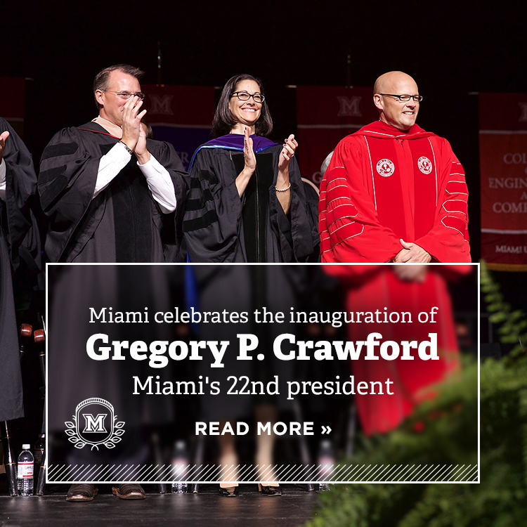 Miami celebrates the inauguration of Gregory P. Crawford Miami's 22nd president. Read more » Photo of President Crawford on the platform at the inauguration ceremony